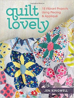 Quilt Lovely: 15 Vibrant Projects Using Piecing and Applique. By Jen Kingwell