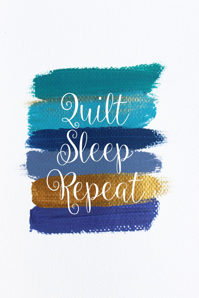Quilt Sleep Repeat
